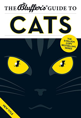 The Bluffer's Guide to Cats (Bluffer's Guides): Halls, Vicky