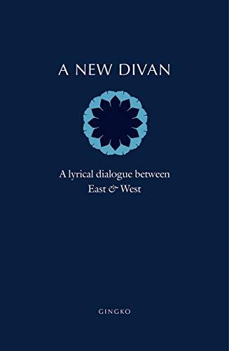 9781909942288: A New Divan: A Lyrical Dialogue between East & West
