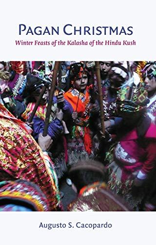 9781909942844: Pagan Christmas: Winter Feasts of the Kalasha of the Hindu Kush