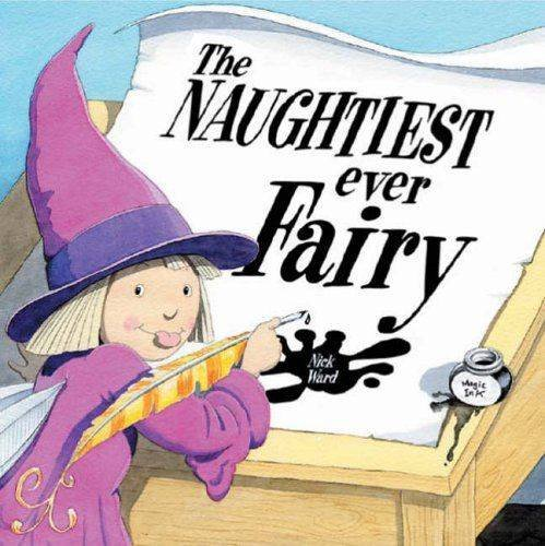 9781909958319: The Naughtiest Ever Fairy