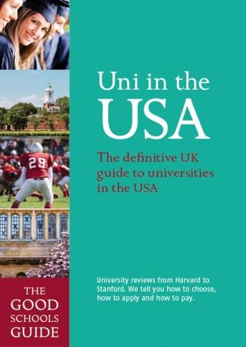 9781909963047: Uni in the USA: The Definitive UK Guide to Universities in the USA