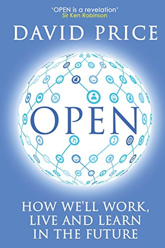 Open: How Well Work, Live and Learn in the Future: David Price