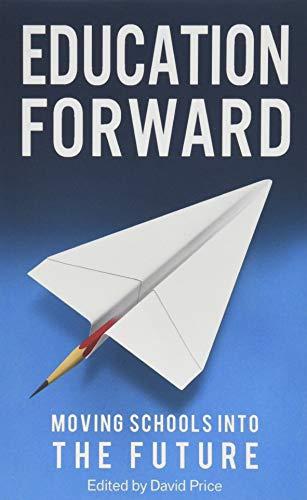 Education Forward: Moving Schools into the Future: David Jackson