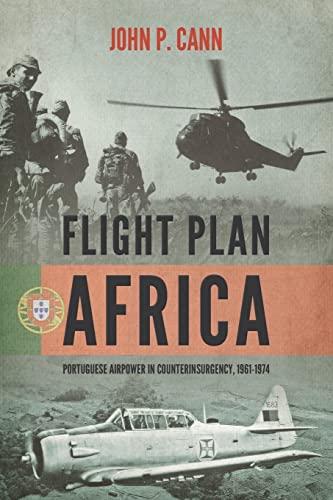 9781909982062: Flight Plan Africa: Portuguese Airpower in Counterinsurgency, 1961-1974 (Wolverhampton Military Studies)