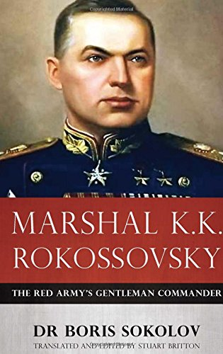 9781909982109: Marshal K.K. Rokossovsky: The Red Army's Gentleman Commander