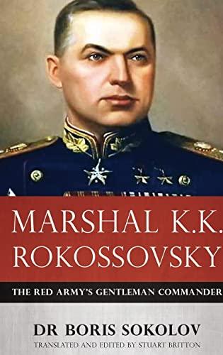 9781909982109: Marshal K.K. Rokossovsky: The Red Army's Gentleman Commander