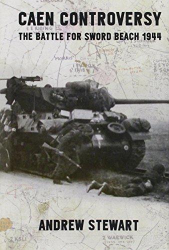 9781909982123: Caen Controversy: The Battle for Sword Beach 1944