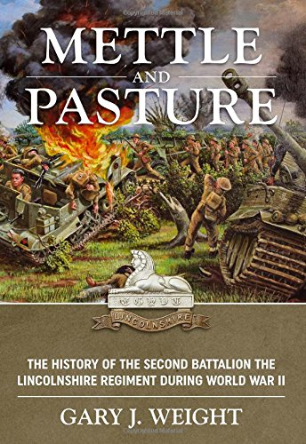 9781909982147: Mettle and Pasture: The History of the Second Battalion the Lincolnshire Regiment during World War II
