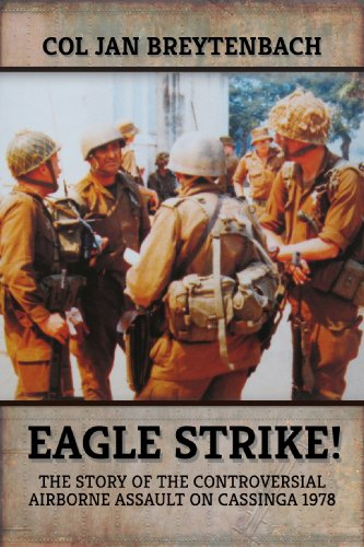 9781909982307: Eagle Strike!: The Story of the Controversial Airborne Assault on Cassinga 1978