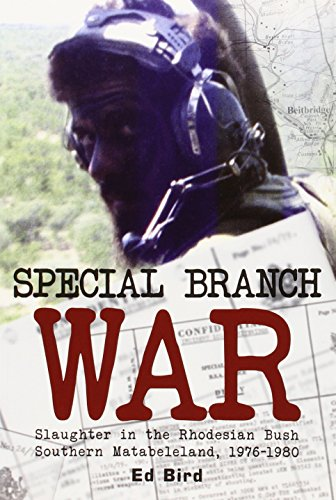 Special Branch War: Slaughter in the Rhodesian: Bird, Ed