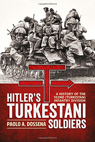 Hitler's Turkestani Soldiers: Dossena, Paolo A.
