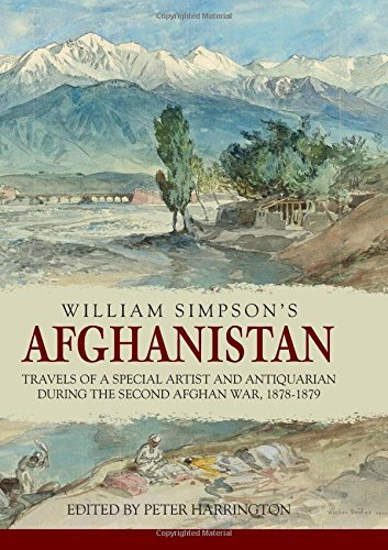 9781909982802: William Simpson's Afghanistan: Travels of a Special Artist and Antiquarian during the Second Afghan War, 1878-1879