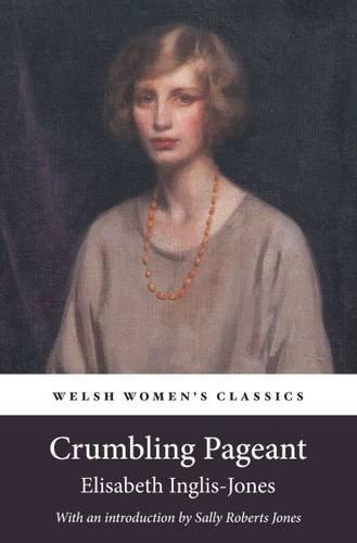 9781909983359: Crumbling Pageant (Welsh Women's Classics)