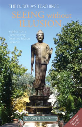 The Buddhas Teachings: Seeing without Illusion: Rodger R. Ricketts