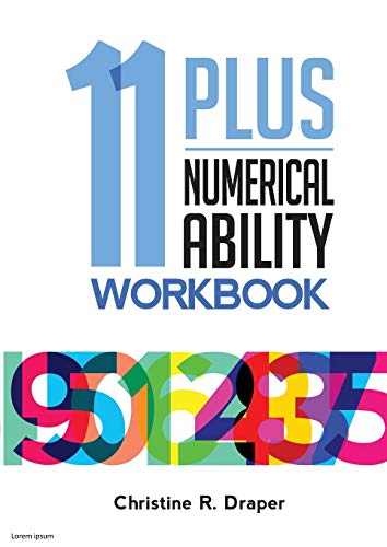 9781909986152: 11 Plus Numerical Ability Workbook: A workbook teaching all the maths techniques required for success in all 11 Plus examinations: Volume 1 (11 Plus Workbooks)