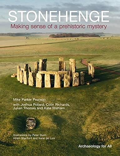 9781909990029: Stonehenge: Making Sense of a Prehistoric Mystery (Council for British Archaeology's Archaeology for All)