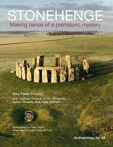9781909990029: Stonehenge: Making Sense of a Prehistoric Mystery