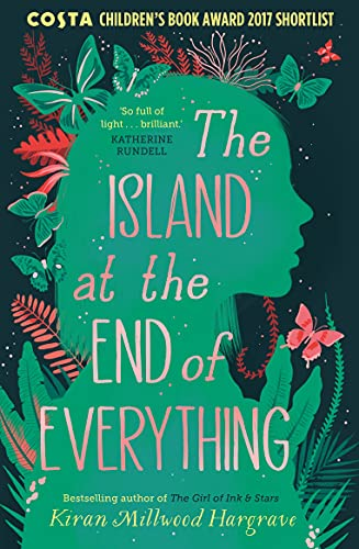 9781910002766: The Island at the End of Everything: from the bestselling author of The Girl of Ink & Stars