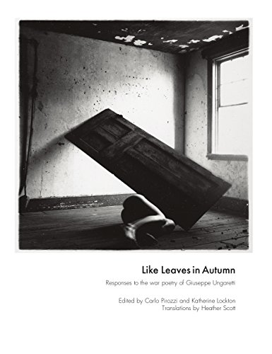 Stock image for Like Leaves in Autumn Responses to the war poetry of Giuseppe Ungaretti for sale by Paperbackshop-US