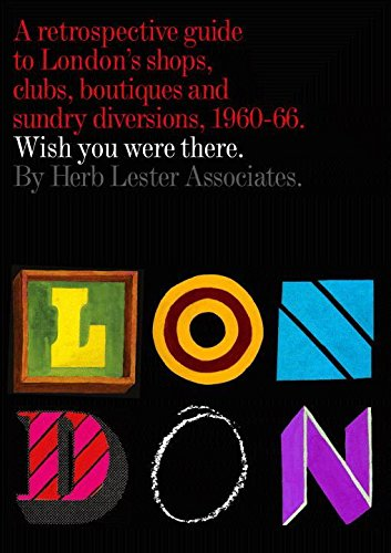 9781910023082: London: Wish You Were There: A Retrospective Guide to London's Shops, Boutiques and Sundry Divisions, 1960-66