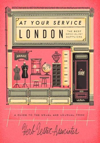 9781910023112: London: At Your Service: The Best Specialist Suppliers