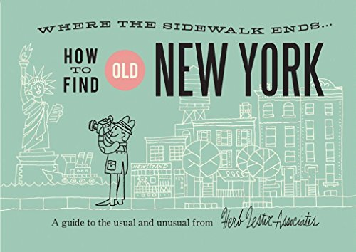 9781910023136: Where the Sidewalk Ends: How to Find Old New York
