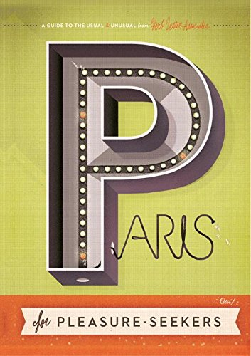 9781910023266: Paris for Pleasure-Seekers: A Guide to the Usual & Unusual (Herb Lester)