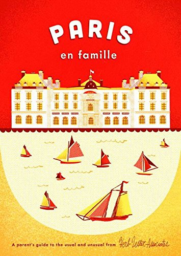 9781910023273: Paris en Famille: A Parent's Guide to the Usual and Unusual