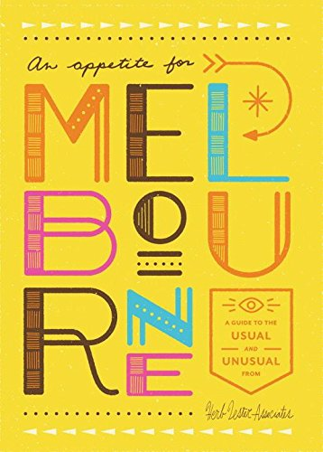 An Appetite for Melbourne: A Guide to the Usual & Unusual: Clancey, Leanne