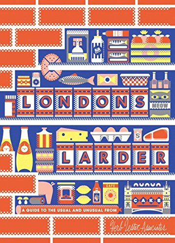 London's Larder: A Guide to the Usual & Unusual: Herb Lester Associates