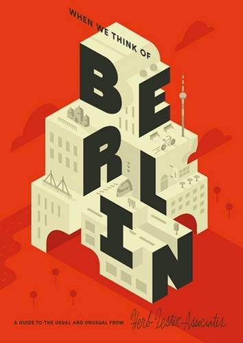 9781910023525: When We Think of Berlin: A Guide to the Usual & Unusual