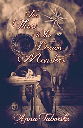 9781910030011: For Those Who Dream Monsters