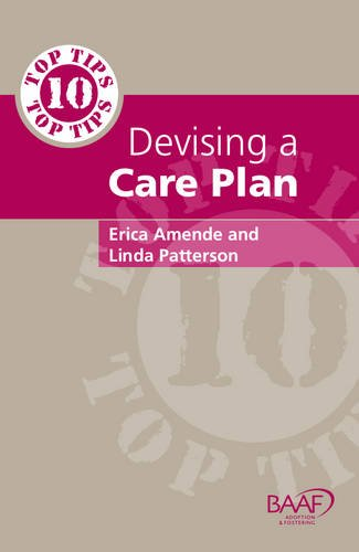 Ten Top Tips for Devising A Care Plan: Patterson, Linda; Amende, Eric