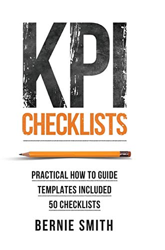 9781910047040: Kpi Checklists: Practical Guide to Implementing Kpis and Performance Measures, Over 50 Checklists Included
