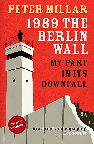 9781910050262: 1989 The Berlin Wall: My Part in Its Downfall