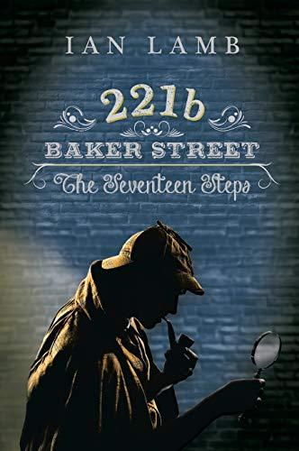 221b Baker Street: The Seventeen Steps: Ian Lamb