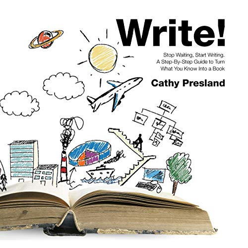 9781910054000: Write! Stop Waiting, Start Writing. a Step-By-Step Guide to Turn What You Know Into a Book