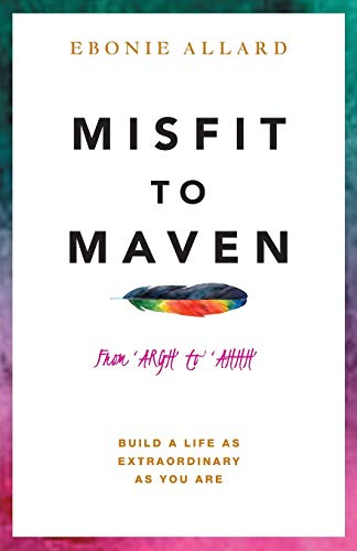 9781910056325: Misfit to Maven: The Story of Argh to Ahhh