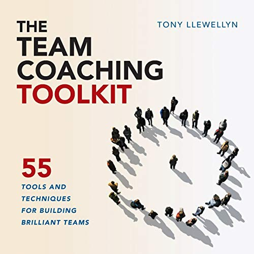 9781910056653: The Team Coaching Toolkit: 55 Tools and Techniques for Building Brilliant Teams