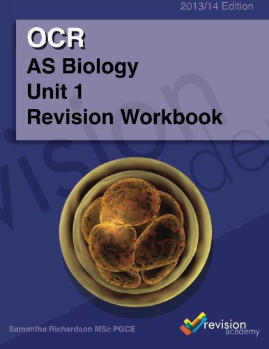 OCR as Biology Unit 1 Revision Workbook: Mrs Samantha Richardson