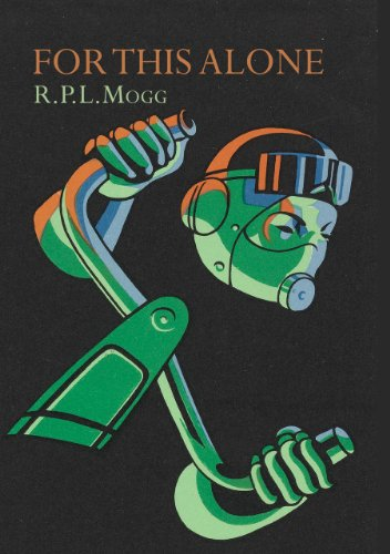 For This Alone: Mogg, R. P. L.