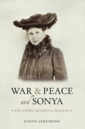 9781910065303: War and Peace and Sonya: The Story of Sonya Tolstoy