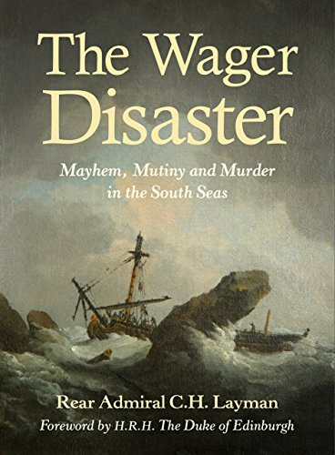 Wager Disaster: Mayhem, Mutiny & Murder In The South Seas