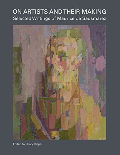 9781910065846: On Artists and Their Making: Selected Writings of Maurice de Sausmarez