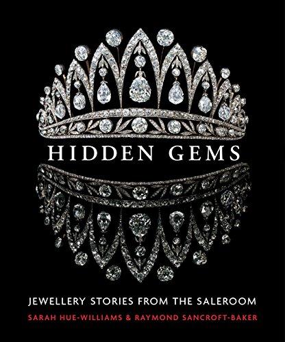 Hidden Gems - Jewellery Stories from the: Hue-williams, Sarah/Sancroft-Baker, Raymond