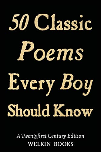 50 Classic Poems Every Boy Should Know: Welkin Books Ltd