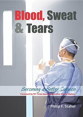 9781910079270: Blood, Sweat & Tears: Becoming a Better Surgeon