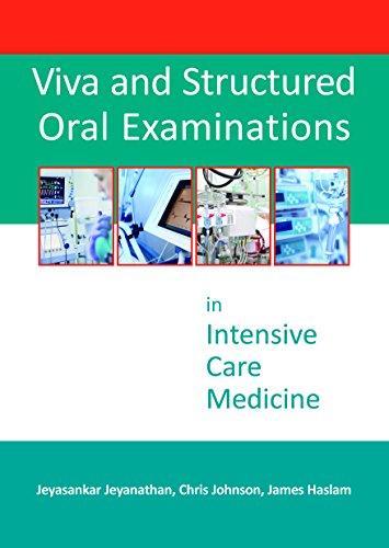 Viva and Structured Oral Examinations in Intensive Care Medicine: Dr. Jeyasankar Jeyanathan, Dr. ...