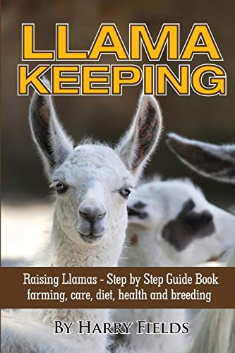 9781910085370: Llama Keeping Raising Llamas – Step by Step Guide Book... farming, care, diet, health and breeding