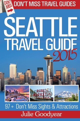 9781910085578: Seattle Travel Guide 2015